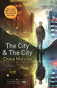 The City & The City by [Mieville, China]
