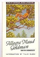 Allegra Maud Goldman (Gems of American-Jewish Literature Series)