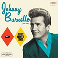 Johnny Burnette + Johnny Burnette Sings + 6