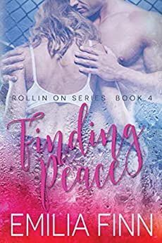 Finding Peace: Book 4 of the Rollin On Series by [Finn, Emilia]