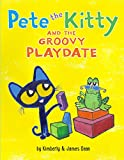 Pete the Kitty and Groovy Playdate (Pete Cat) HarperCollins