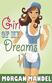 [Mandel, Morgan]のGirl of My Dreams (English Edition)