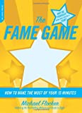 The Fame Game: How to Make the Most of Your 15 Minutes