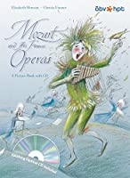 Mozart and His Famous Operas. A Picture Book with CD