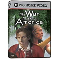 The War That Made America: The Story of the French and Indian War by PBS