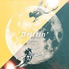 Driftin'♪MimeのCDジャケット