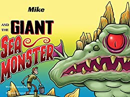 Mike and the Giant Sea Monster by [Benney, Samuel]