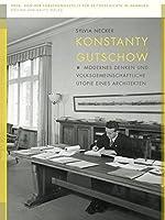 Konstanty Gutschow (1902 - 1978): Modernes Denken und volksgemeinschaftliche Utopie eines Architekten