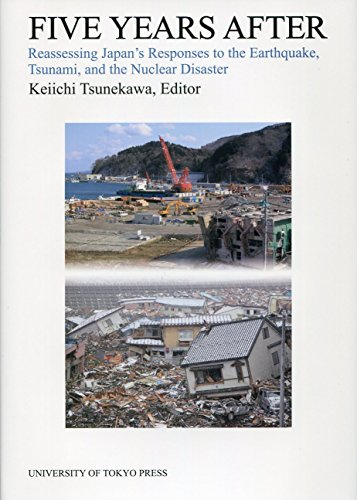 Five Years After: Reassessing Japan's Responses to the Earthquake, Tsunami, and the Nuclear Disasterの詳細を見る