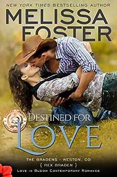 Destined for Love: Rex Braden (Love in Bloom- The Bradens Book 2) by [Foster, Melissa]