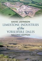 Limestone Industries of the Yorkshire Dales