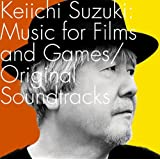 Keiichi Suzuki:Music for Films and Games/Original Soundtracks
