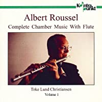 Roussel: Complete Chamber Music With Flute, disc 1/2