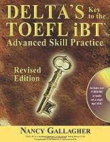 Delta's Key to the TOEFL iBT: Advanced Skill Practice