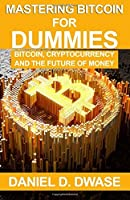 Mastering Bitcoin For Dummies: Bitcoin Cryptocurrency And The Future of Money [並行輸入品]