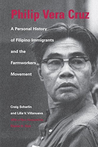 Philip Vera Cruz: A Personal History of Filipino Immigrants and the Farmworkers Movement