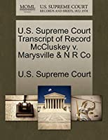U.S. Supreme Court Transcript of Record McCluskey V. Marysville & N R Co