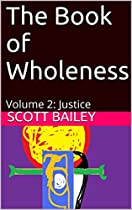 The Book of Wholeness: Volume 2: Justice (English Edition)