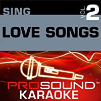 Sing Love Songs Vol. 2 [KARAOKE]
