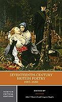 Seventeenth-Century British Poetry, 1603-1660: Authoritative Texts Criticism (Norton Critical Editions)