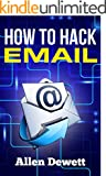 How To Hack Email: Email Hacking for Beginners / Newbies / Dummies (English Edition)
