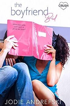 The Boyfriend Bid (Girlfriend Request Book 2) by [Andrefski, Jodie]