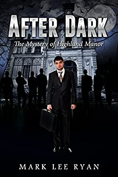 After Dark: The Mystery of Highland Manor (Urban Fantasy Anthologies Book 3) by [Ryan, Mark Lee]