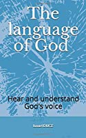 The language of God: Hear and understand God' voice
