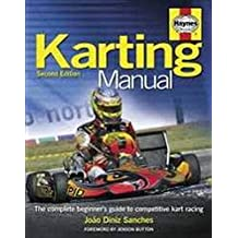 Karting Manual 2/e: The Complete Beginner's Guide to Competitive Kart Racing