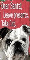 ペット犬木製サイン–ブルドッグBull Dog–クリスマスリストDear Santa Take Cat
