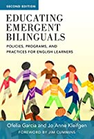 Educating Emergent Bilinguals: Policies, Programs, and Practices for English Learners (Language and Literacy)