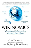 Wikinomics: How Mass Collaboration Changes Everything [並行輸入品]