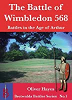 The Battle of Wimbledon (568) (Bretwalda Battles)