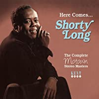 Here Comes...Shorty Long: The Complete Motown Stereo Masters by Frederick 'Shorty' Long (2012-04-03)