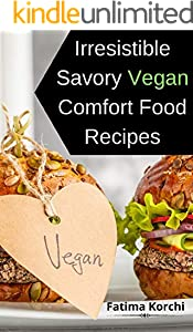 Irresistible Savory Vegan Comfort Food Recipes (English Edition)