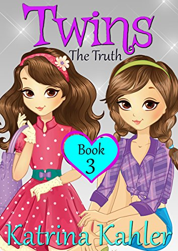 Books for Girls - TWINS : Book 3: The Truth (English Edition)