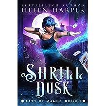 Shrill Dusk (City of Magic Book 1)