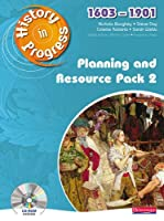 History in Progress: Teacher Planning and Resource Pack 2 (1603-1901)