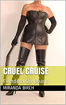 [Birch, Miranda]のCruel Cruise: Femdom On Board (Mistress Lucy's Estate Book 7) (English Edition)
