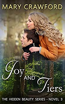 Joy and Tiers (A Hidden Beauty Novel Book 3) by [Crawford, Mary]