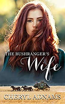 The Bushranger's Wife by [Adnams, Cheryl]