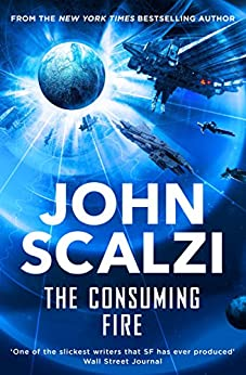 [Scalzi, John]のThe Consuming Fire (Interdependency Book 2) (English Edition)