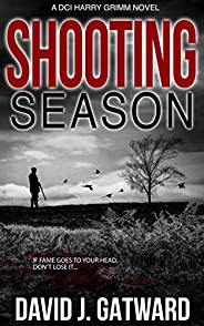 Shooting Season: A Yorkshire Murder Mystery Book 4 (A DCI Harry Grimm Crime Novel)