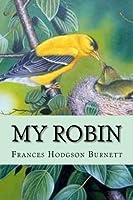 My Robin Frances Hodgson Burnett