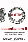 Essentialism: How to Indentify and Pursue Only What Really Matters