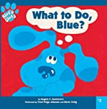 What to Do, Blue ? (Blue's Clues (8x8 Tb))