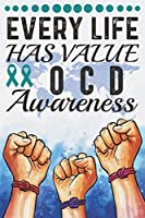 Every Life Has Value OCD Awareness: College Ruled OCD Awareness Journal, Diary, Notebook 6 x 9 inches with 100 Pages