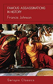 Famous Assassinations in History by [Johnson, Francis]