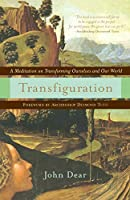 Transfiguration: A Meditation on Transforming Ourselves and Our World