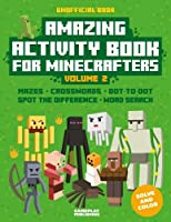 Amazing Activity Book for Minecrafters: Mazes, Crosswords, Dot to Dot Spot the Difference, Word Search and Much More - Unofficial Book